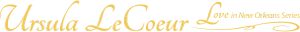 ursula lecoeur love new orleans romance series